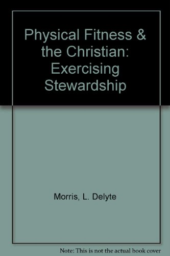 Physical Fitness and the Christian Exercising Stewardship 4th (Revised) 9780757521263 Front Cover