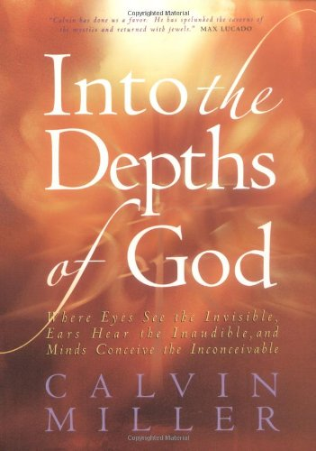 Into the Depths of God : Where Eyes See the Invisible, Ears Hear the Inaudible, and Minds Conceive the Inconceivable N/A edition cover