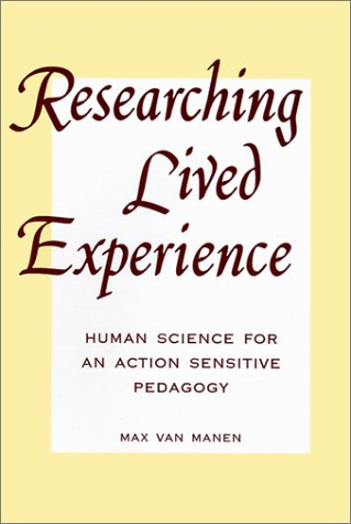 Researching Lived Experience Human Science for an Action Sensitive Pedagogy  1990 edition cover