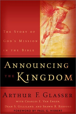 Announcing the Kingdom The Story of God's Mission in the Bible  2003 9780801026263 Front Cover