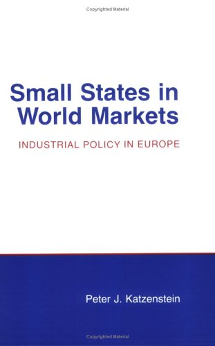 Small States in World Markets Industrial Policy in Europe  1985 edition cover