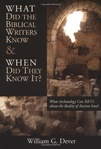 What Did the Biblical Writers Know and When Did They Know It? What Archaeology Can Tell Us about the Reality of Ancient Israel  2002 edition cover