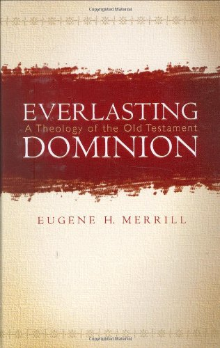 Everlasting Dominion A Theology of the Old Testament N/A edition cover