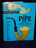 Pipe Book : A History and How To  1973 9780877494263 Front Cover