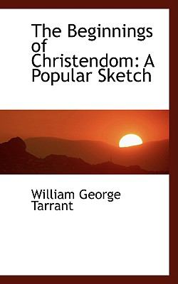 The Beginnings of Christendom: A Popular Sketch  2009 edition cover