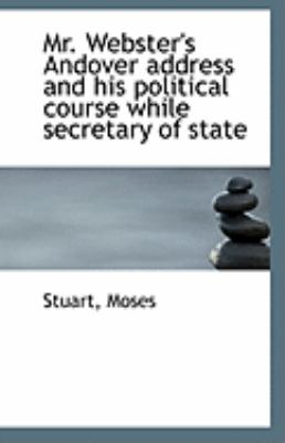 Mr Webster's Andover Address and His Political Course While Secretary of State  N/A 9781113285263 Front Cover