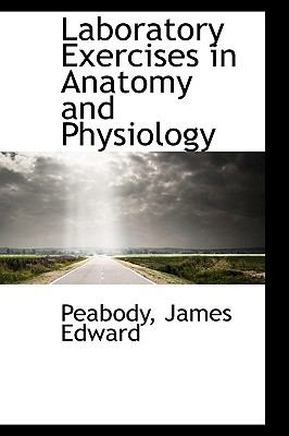 Laboratory Exercises in Anatomy and Physiology N/A 9781113438263 Front Cover