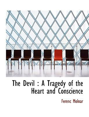 Devil A Tragedy of the Heart and Conscience N/A 9781113988263 Front Cover