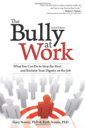 Bully at Work What You Can Do to Stop the Hurt and Reclaim Your Dignity on the Job 2nd edition cover