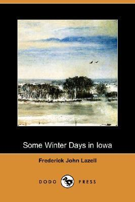 Some Winter Days in Iowa  N/A 9781406536263 Front Cover