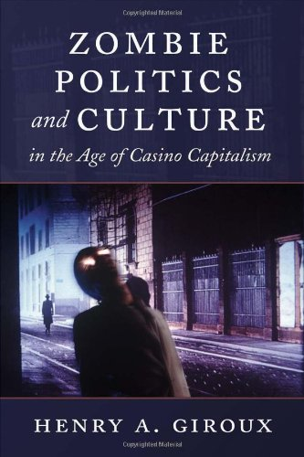 Zombie Politics and Culture in the Age of Casino Capitalism   2011 edition cover