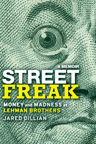 Street Freak Money and Madness at Lehman Brothers  2011 edition cover