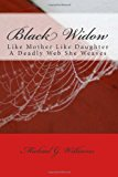 Black Widow Like Mother Like Daughter a Deadly Web She Weaves N/A 9781491024263 Front Cover