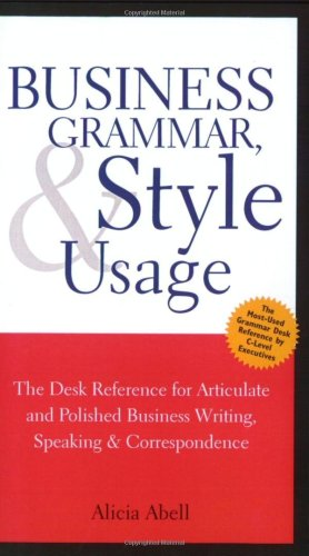 Business Grammar, Style and Usage The Desk Reference for Articulate and Polished Business Writing and Speaking  2003 edition cover