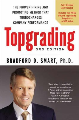 Topgrading The Proven Hiring and Promoting Method That Turbocharges Company Performance 3rd 2012 edition cover