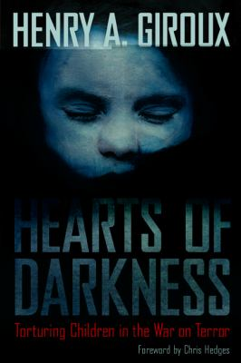 Hearts of Darkness Torturing Children in the War on Terror  2011 edition cover