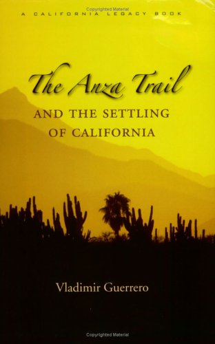 Anza Trail and the Settling of California   2006 edition cover