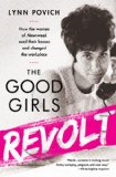 Good Girls Revolt How the Women of Newsweek Sued Their Bosses and Changed the Workplace N/A edition cover