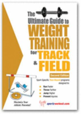 Ultimate Guide to Weight Training for Track and Field N/A 9781932549263 Front Cover