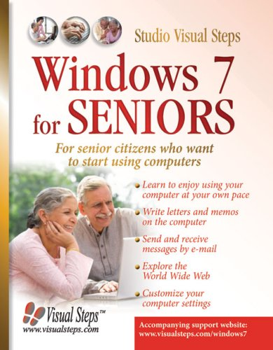 Windows 7 for Seniors For Senior Citizens Who Want to Start Using Computers N/A edition cover