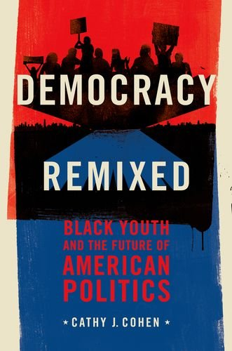 Democracy Remixed Black Youth and the Future of American Politics  2012 edition cover