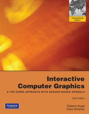 Interactive Computer Graphics A Top-Down Approach with Shader-Based OpenGL 6th 2011 (Revised) 9780273752264 Front Cover