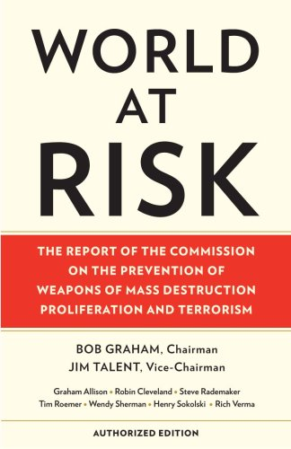 World at Risk The Report of the Commission on the Prevention of Weapons of Mass Destruction Proliferation and Terrorism  2008 edition cover
