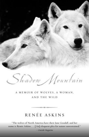 Shadow Mountain A Memoir of Wolves, a Woman, and the Wild N/A edition cover