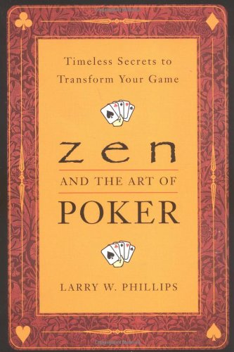 Zen and the Art of Poker Timeless Secrets to Transform Your Game  1999 edition cover