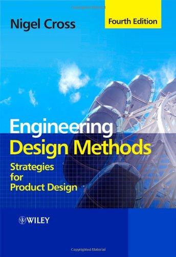 Engineering Design Methods Strategies for Product Design 4th 2008 edition cover