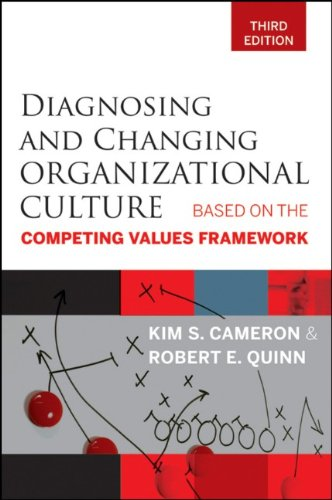 Diagnosing and Changing Organizational Culture Based on the Competing Values Framework 3rd 2011 edition cover