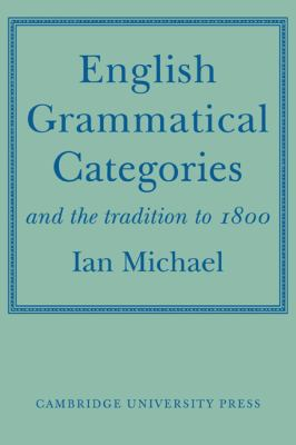English Grammatical Categories And the Tradition To 1800  2010 9780521143264 Front Cover