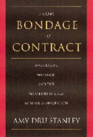 From Bondage to Contract Wage Labor, Marriage, and the Market in the Age of Slave Emancipation  1998 edition cover