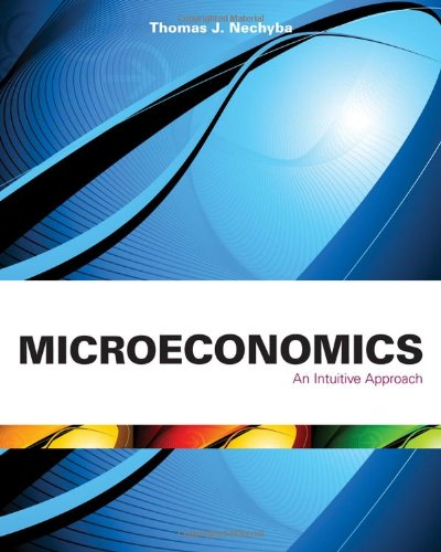 Microeconomics An Intuitive Approach  2011 (Student Manual, Study Guide, etc.) edition cover
