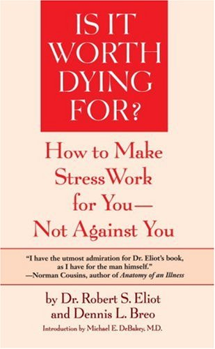 Is It Worth Dying For? How to Make Stress Work for You - Not Against You Revised 9780553344264 Front Cover