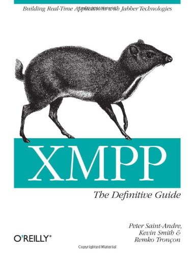 XMPP Building Real-Time Applications with Jabber Technologies  2009 (Guide (Instructor's)) 9780596521264 Front Cover