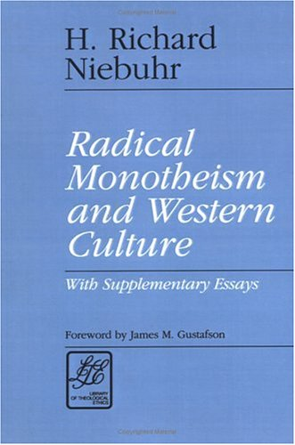 Radical Monotheism and Western Culture With Supplementary Essays N/A edition cover