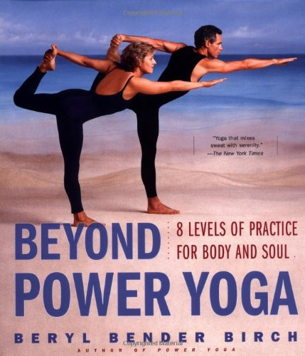 Beyond Power Yoga 8 Levels of Practice for Body and Soul  2000 edition cover