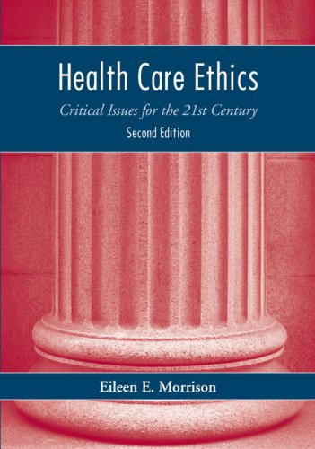 Health Care Ethics Critical Issues for the 21st Century 2nd 2009 (Revised) edition cover
