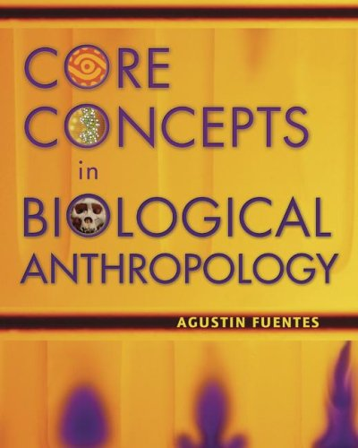 Core Concepts in Biological Anthropology   2007 edition cover
