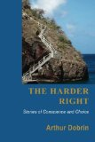 Harder Right Stories of Conscience and Choice N/A edition cover