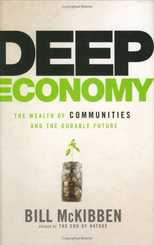 Deep Economy The Wealth of Communities and the Durable Future  2007 (Revised) edition cover