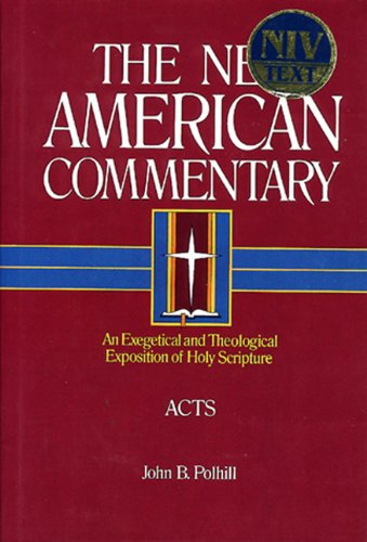 New American Commentary - Acts An Exegetical and Theological Exposition of Holy Scripture  1992 edition cover