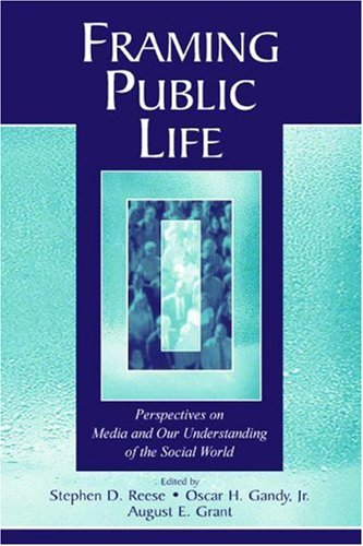 Framing Public Life Perspectives on Media and Our Understanding of the Social World  2001 edition cover