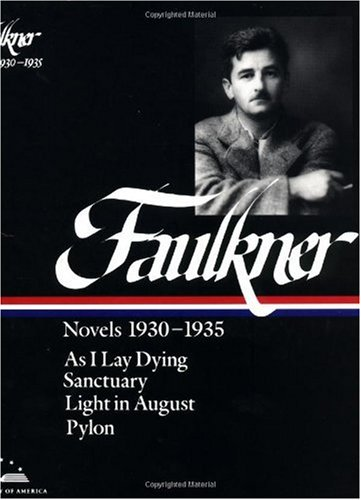 Faulkner Novels, 1930-1935 - As I Lay Dying; Sanctuary; Light in August; Pylon  1985 9780940450264 Front Cover
