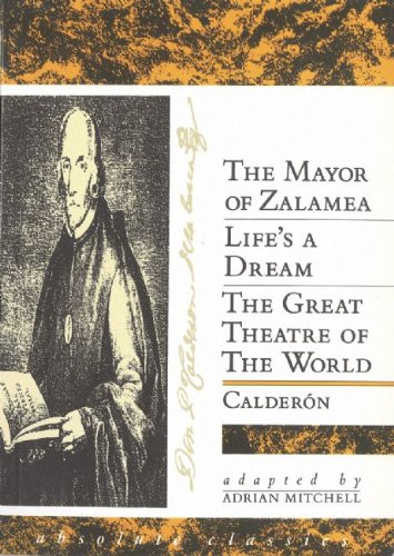 Three Plays Mayor of Zalamea - Life's a Dream - The Great Theatre of the World N/A edition cover
