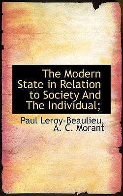 Modern State in Relation to Society and the Individual; N/A 9781117631264 Front Cover