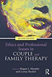 Ethics and Professional Issues in Couple and Family Therapy  2nd 2017 (Revised) 9781138645264 Front Cover