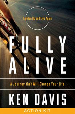 Fully Alive Action Kit A Journey That Will Change Your Life  2012 9781401675264 Front Cover