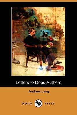 Letters to Dead Authors  N/A 9781406526264 Front Cover